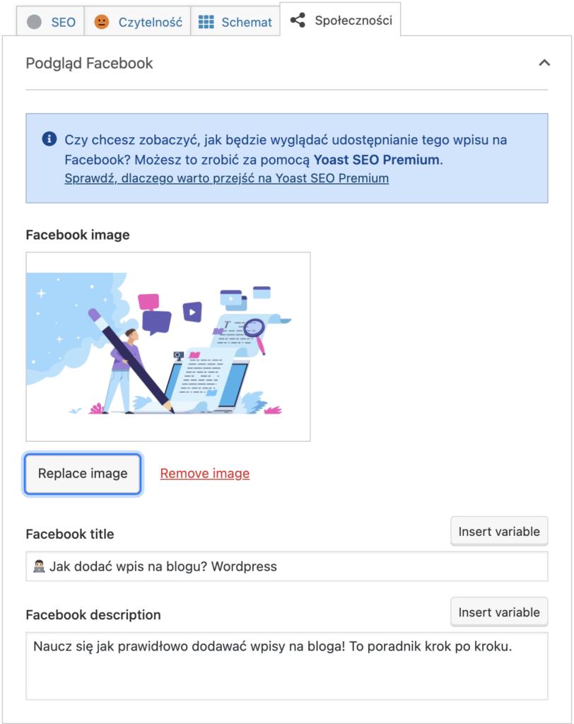 Użycie dedykowanej grafiki oraznagłówka dla Facebooka podczas dodawania wpisu - użyto wtyczki Yoast SEO.